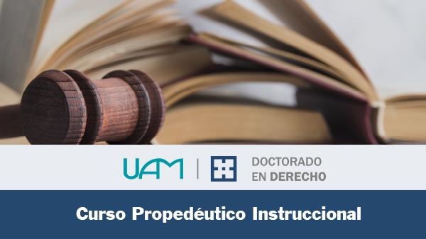Curso Propedéutico Instruccional para el Inicio del Período de Docencia del Doctorado en Derecho