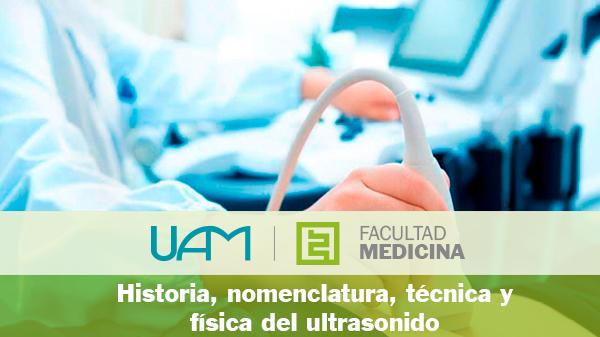 Historia, nomenclatura, técnica y física del ultrasonido