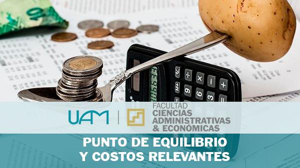 PUNTO DE EQUILIBRIO Y COSTOS RELEVANTES